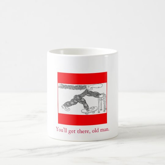 skateboard, You'll get there, old man. Coffee Mug