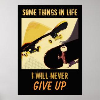 Skateboards - never give up poster
