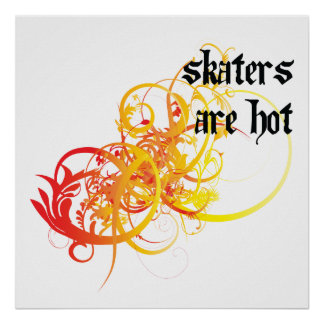 Skaters Are Hot Poster