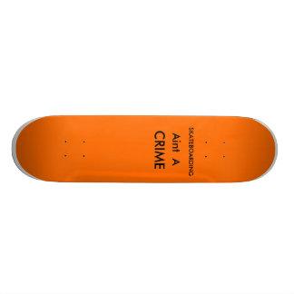 Skating aint a crime custom skate board