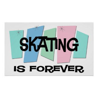 Skating Is Forever Poster