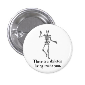Skeleton Living Inside You 3 Cm Round Badge