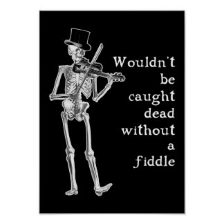 Skeleton Playing the Fiddle Don't be caught Dead! Poster