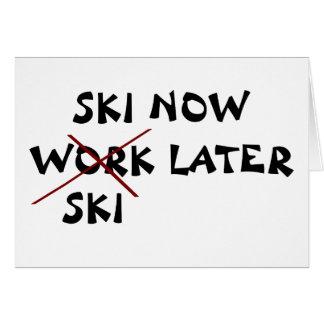 Ski Now Ski Later Greeting Card