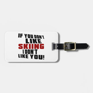 SKIING Don't Like Luggage Tag