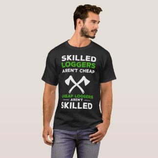 Skilled Loggers aren't Cheap Tradesmen Axe T-Shirt