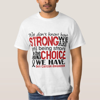 Skin Cancer How Strong We Are T-Shirt
