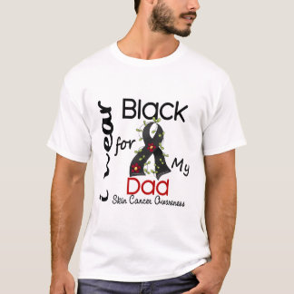 Skin Cancer I Wear Black For My Dad 43 T-Shirt