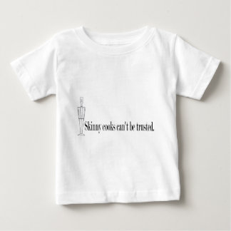 Skinny Cooks Can't be Trusted Tshirt