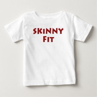 Skinny Fit! Baby T-Shirt
