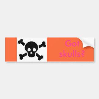 skull and cross bones, Got skulls? Bumper Sticker