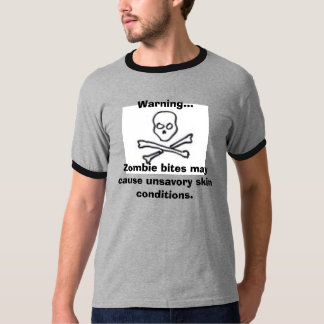 skull, Warning...Zombie bites may cause unsavor... T-Shirt