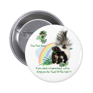 "Skunks, Leprechauns and the ""Luck Of The Irish"" 6 Cm Round Badge"