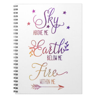 """""""Sky Above Me, Fire Within Me"""" Journal Spiral Note Book"""