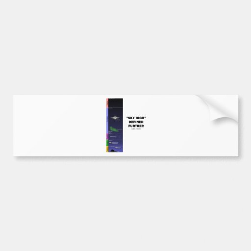 """""""Sky High"""" Defined Further (Atmosphere) Bumper Sticker"""