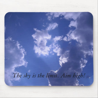 sky is the limit. Aim high! Mouse Mat