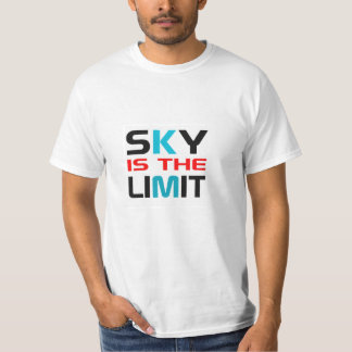 SKY IS THE LIMIT- Tshirt
