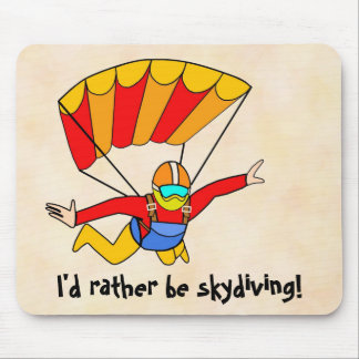 Skydive - I'd rather be skydiving! Mouse Mat