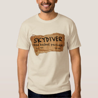SKYDIVER Need Bailout Package Tee Shirts