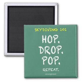 Skydiving 101 - Hop. Drop. Pop. Repeat. Square Magnet