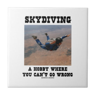 Skydiving A Hobby Where You Can t Go Wrong Ceramic Tile