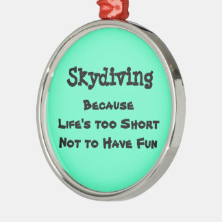 Skydiving Because Christmas Ornament