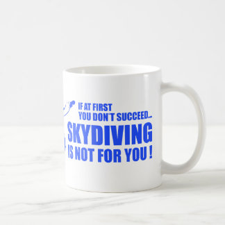 Skydiving Is Not For You Basic White Mug