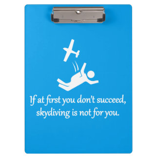 Skydiving Is Not For You - Sarcastic Zen Phrase Clipboard