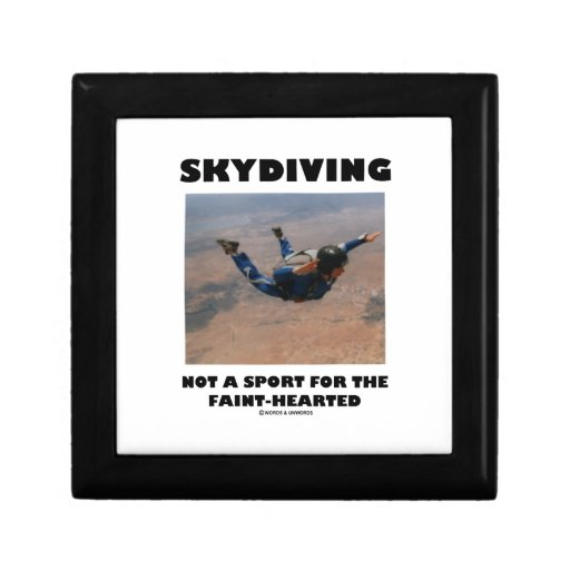 Skydiving Not A Sport For The Faint-Hearted Keepsake Box