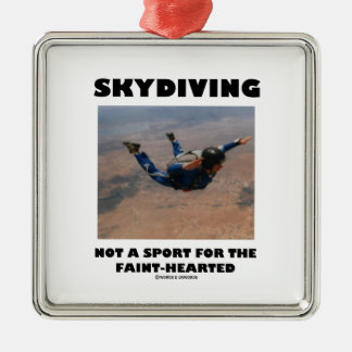 Skydiving Not A Sport For The Faint-Hearted Silver-Colored Square Decoration