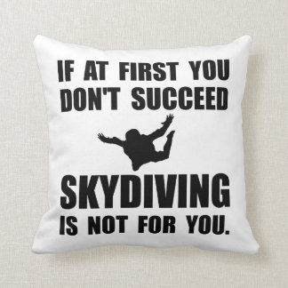 Skydiving Not For You Cushion