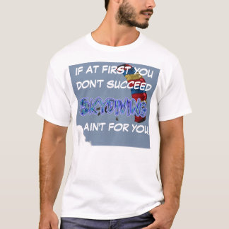 skydiving parachute If at First...succeed T-Shirt