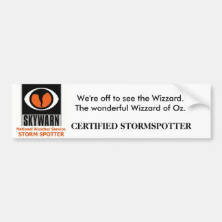 Skywarn, We're off to see the Wizzard. Bumper Sticker
