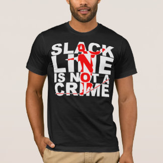 Slack Line Is Not A Crime Shirt