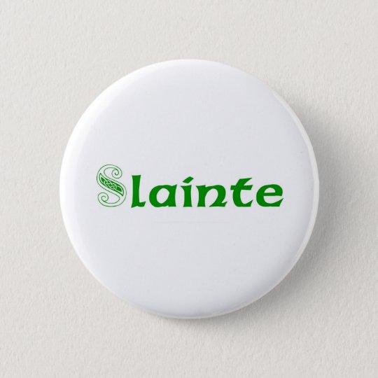 Slainte Cheers in Irish 6 Cm Round Badge