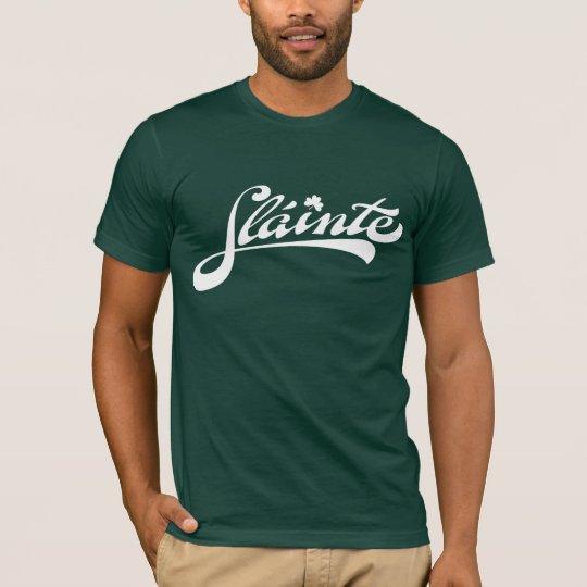 Slainte Your Shirt