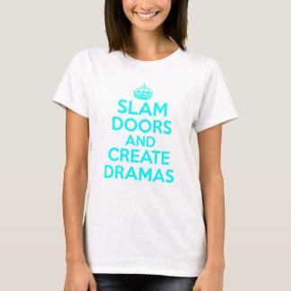 Slam Doors & Create Dramas T-Shirt