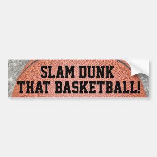 Slam Dunk that Basketball Fun Bumper Sticker