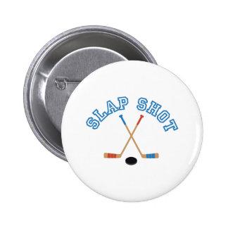 Slap Shot 6 Cm Round Badge