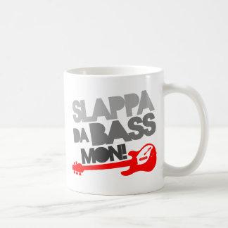 Slappa Da Bass Mon! Coffee Mug