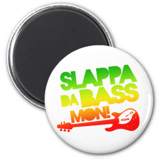 Slappa Da Bass Mon! 6 Cm Round Magnet