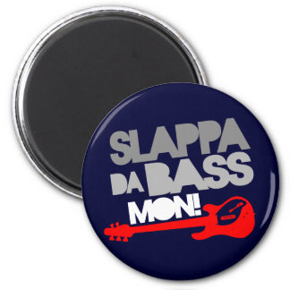 Slappa Da Bass Mon Refrigerator Magnet