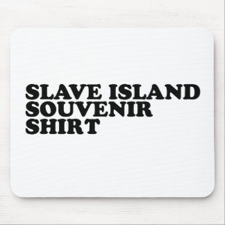 Slave Island Souvenir Shirt Mousepads