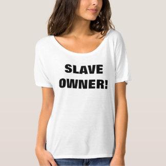 SLAVE OWNER T SHIRT