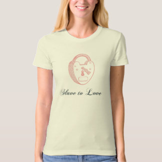 Slave to Love Valentine's Day Tee Shirt