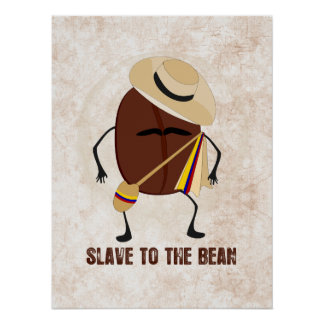 Slave To The Bean Posters