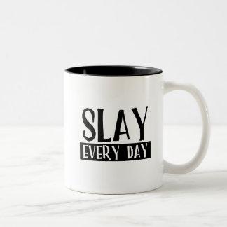 Slay Every Day Mug