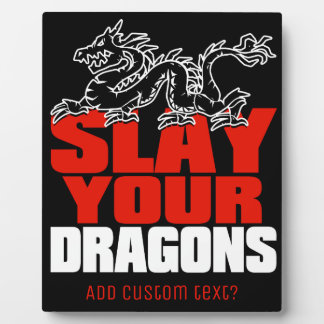 SLAY YOUR DRAGONS, gift for Jordan Peterson fans Plaque