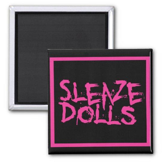 Sleaze Dolls Magnet
