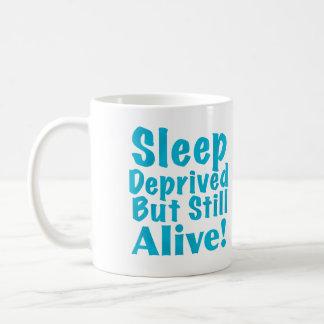 Sleep Deprived But Still Alive in Blue Coffee Mug